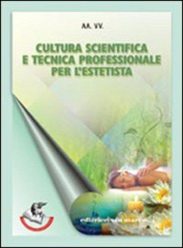 Cultura scientifica e tecnica professionale per l'estetista. Con espansione online. Per gli Ist. tecnici e professionali - L. Sotgia | Rochesterscifianimecon.com