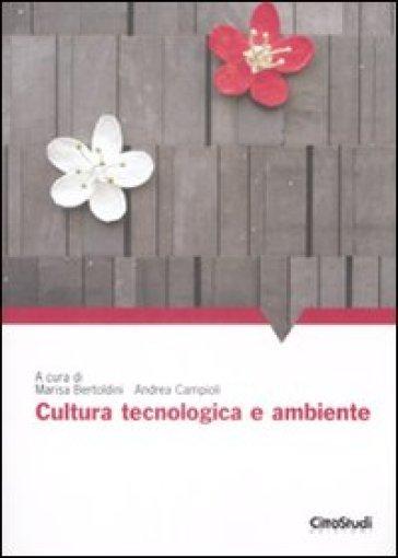 Cultura, tecnologia e ambiente - M. Bertoldini |