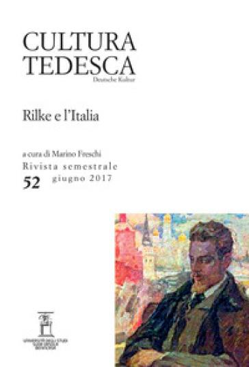 Cultura tedesca. 52: Rilke e l'Italia - M. Freschi   Rochesterscifianimecon.com