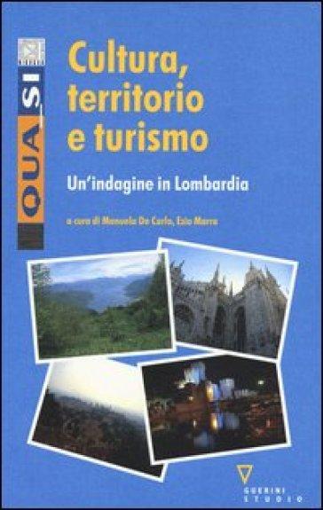 Cultura, territorio e turismo. Un'indagine in Lombardia