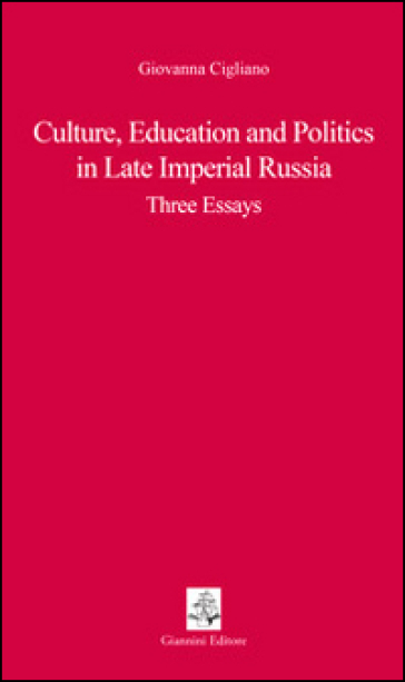 Culture, educations and politics in Late Imperial Russia. Three essays - Giovanna Cigliano | Kritjur.org