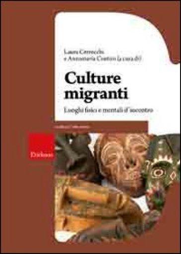 Culture migranti. Luoghi fisici e mentali d'incontro
