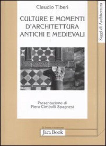 Culture e momenti di architettura antichi e medievali - Claudio Tiberi   Thecosgala.com