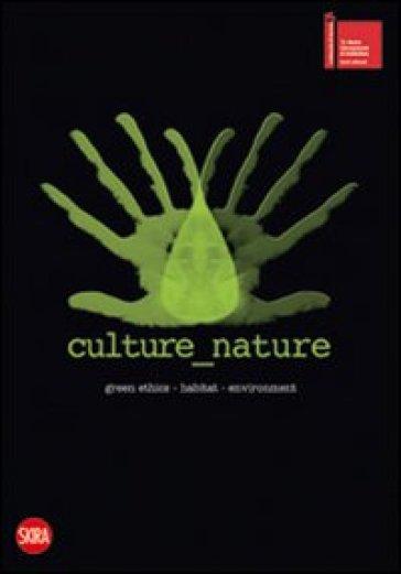 Culture nature. Ediz. italiana e inglese - F. D'Amico  