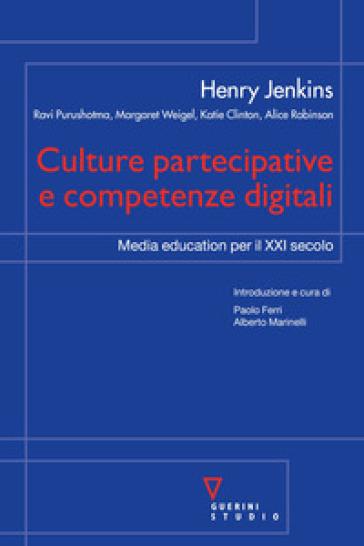Culture partecipative e competenze digitali. Media education per il XXI secolo - Henry Jenkins |