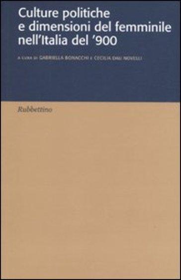 Culture politiche e dimensione del femminile nell'Italia del '900 - G. Bonacchi  