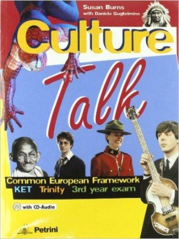 Culture talk. Con espansione online. Per la Scuola media. COn CD-ROM