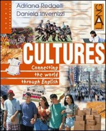 Cultures. Connecting the world through english. Per le Scuole superiori