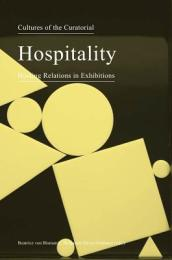 Cultures of the Curatorial 3 - Hospitality: Hosting Relations in Exhibitions