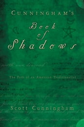 Cunningham s Book of Shadows: The Path of An American Traditionalist