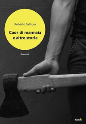 Cuor di Mannaia e altre storie - Roberto Salituro   Ericsfund.org