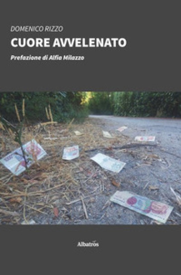 Cuore avvelenato - Domenico Rizzo  