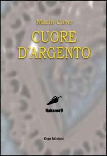 Cuore d'argento - Mario Cavo  