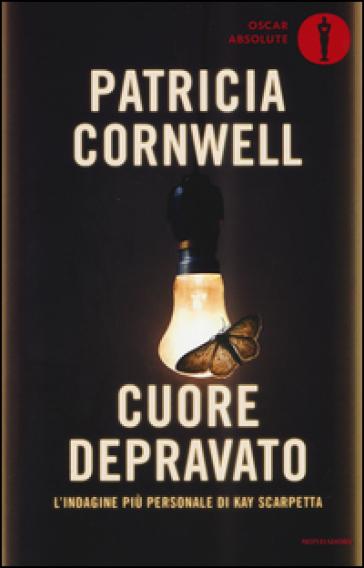 Cuore depravato - Patricia Cornwell | Rochesterscifianimecon.com
