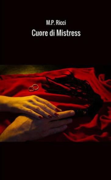 Cuore di Mistress - M.P. Ricci  
