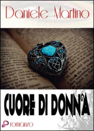 Cuore di donna - Daniele Martino | Jonathanterrington.com