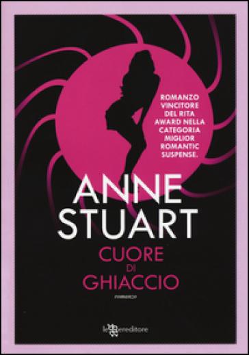 Cuore di ghiaccio - Anne Stuart | Ericsfund.org