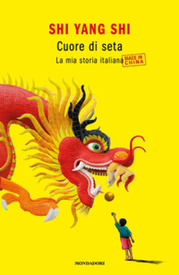Cuore di seta. La mia storia italiana made in China - Yang Shi Shi | Jonathanterrington.com