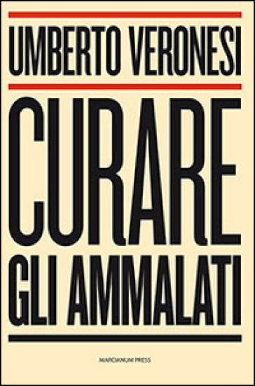 Curare gli ammalati - Umberto Veronesi |
