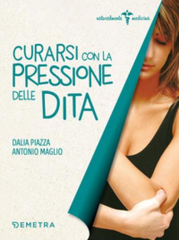 Curarsi con la pressione delle dita - Dalia Piazza |
