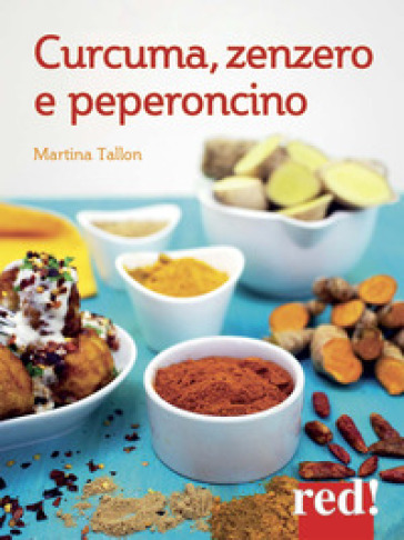 Curcuma, zenzero, peperoncino - Martina Tallon   Rochesterscifianimecon.com