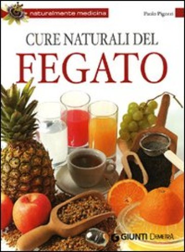 Cure naturali del fegato - Paolo Pigozzi |