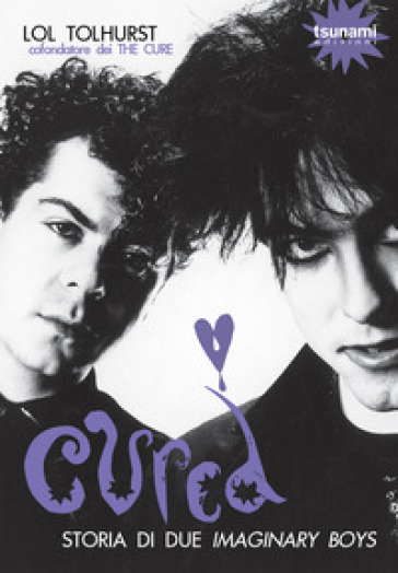 Cured. Storia di due imaginary boys - Lol Tolhurst | Ericsfund.org