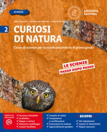 Curiosi di natura. Per la Scuola media. Con e-book. Con espansione online. 2. - Aldo Acquati |