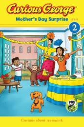 Curious George Mother s Day Surprise: CGTV Reader (Level 2)
