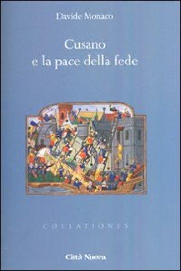 Cusano e la pace della fede - Davide Monaco |
