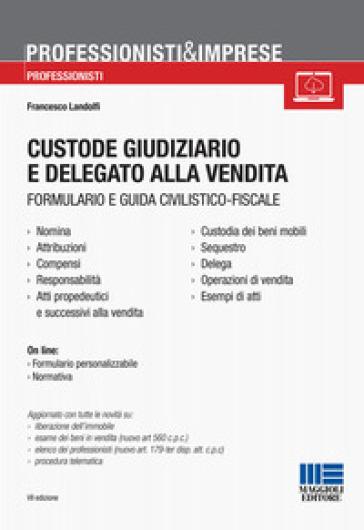 Custode giudiziario e delegato alla vendita - Francesco Landolfi   Thecosgala.com