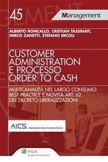 Customer administration e processo order to cash. Multicanalità nel largo consumo: best practice e novità art. 62 del decreto liberalizzazioni