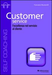 Customer service. L eccellenza nel servizio al cliente. Cd Audio formato MP3. Audiolibro. CD Audio formato MP3