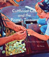 Cutthroat Caz and the Pirate s Treasure: A Five-Year-Old Adventure
