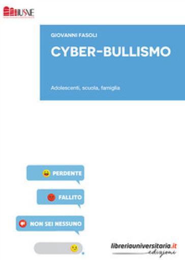 Cyber-bullismo. Adolescenti, scuola, famiglia - Giovanni Fasoli |