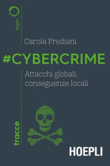 #Cybercrime. Attacchi globali, conseguenze locali - Carola Frediani | Thecosgala.com