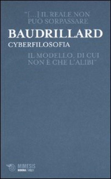 Cyberfilosofia - Jean Baudrillard |