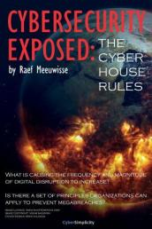 Cybersecurity Exposed: The Cyber House Rules