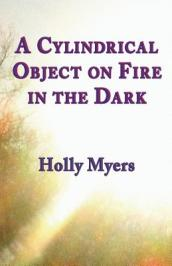 A Cylindrical Object on Fire in the Dark