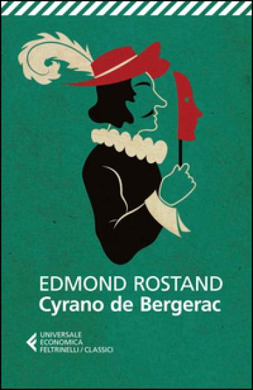 Cyrano de Bergerac - Edmond Rostand   Thecosgala.com