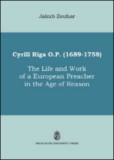 Cyrill Riga (1689-1758). The life and work of a european preacher in the age of reason - Jakub Zouhar | Kritjur.org