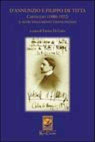 D'Annunzio e Filippo De Titta. Carteggio (1880-1922) - Enrico Di Carlo |