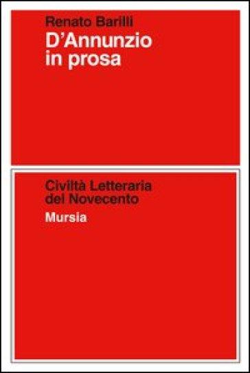 D'Annunzio in prosa - Renato Barilli | Thecosgala.com