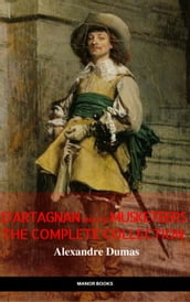 D Artagnan and the Musketeers: The Complete Collection (The Greatest Fictional Characters of All Time)