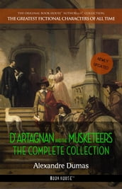 D Artagnan and the Musketeers: The Complete Collection