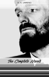 D. H. Lawrence: The Complete Novels (Women in Love, Sons and Lovers, Lady Chatterley s Lover, The Rainbow...)