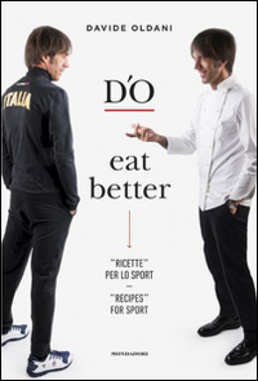 D'O eat better. Ricette per lo sport. Ediz. italiana e inglese - Davide Oldani   Thecosgala.com