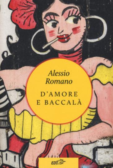 D'amore e baccalà - Alessio Romano pdf epub