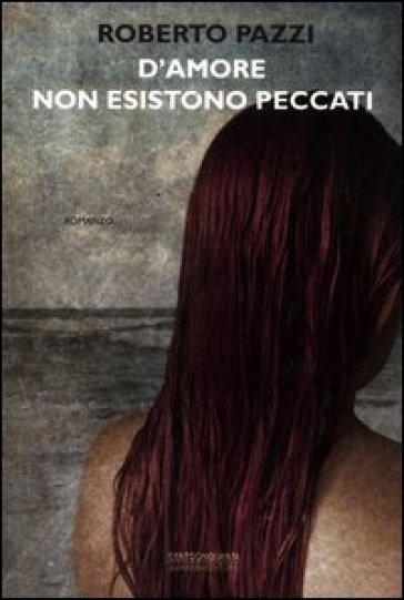 D'amore non esistono peccati - Roberto Pazzi | Kritjur.org