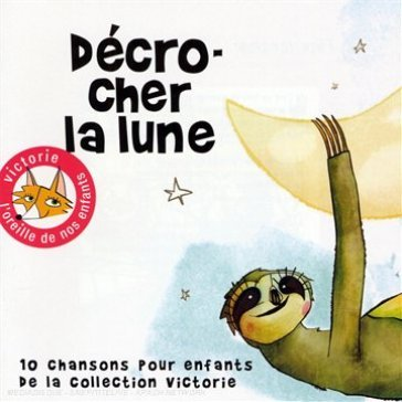D'crocher la lune
